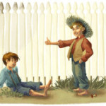 Tom Sawyer Paint His Own Damn Fence And Have Huckleberry Attend