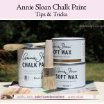 Annie Sloan Chalk Paint Tips Tricks Anything
