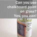 Can Chalkboard Paint Glass