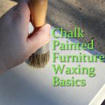 Chalk Painted Furniture Waxing Basics
