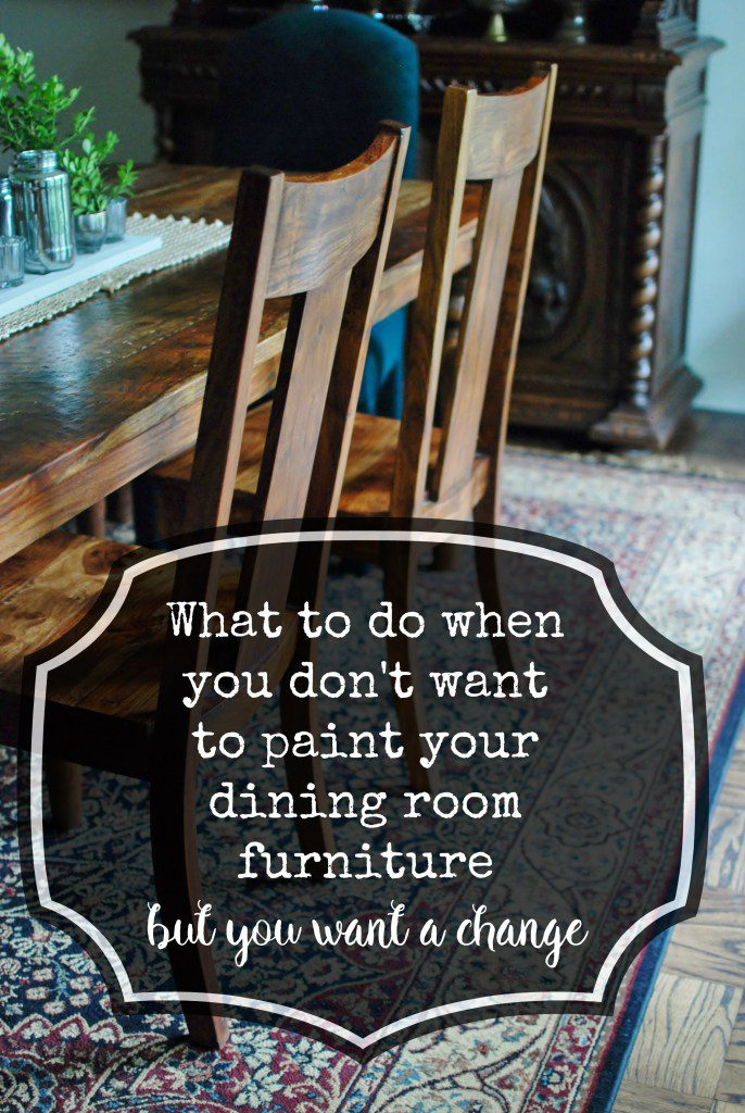 Don Want Paint Your Dining Room Chairs But Love Them Hunt