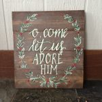 Hand Painted Wooden Sign Come Let Adore Him