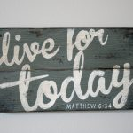 Live Today Hand Painted Wood Sign Shanty Town Home Decor Store Powered