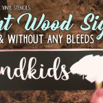 Seal Vinyl Stencils Paint Wood Signs Faster Without Bleeds
