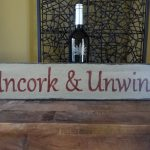 Uncork Unwind Hand Painted Wood Sign Wine