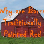 Why Barns Traditionally Painted Red